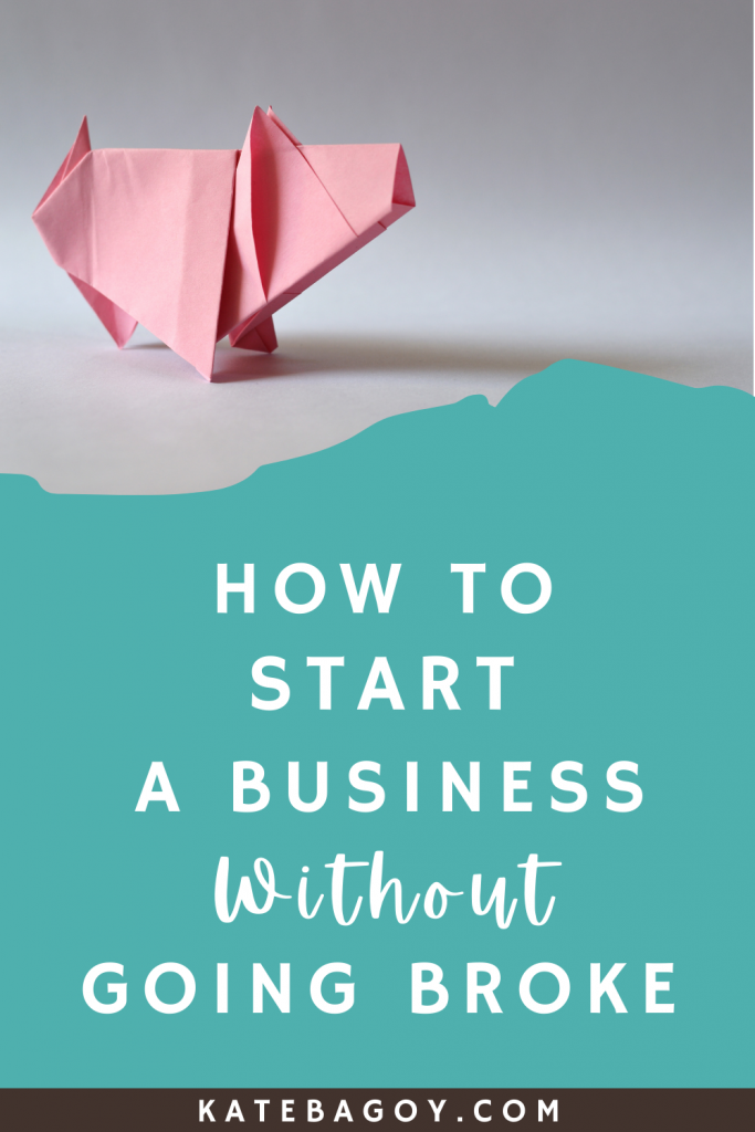 How to Start a Business Without Going Broke 2