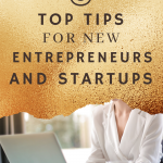 My Top Five Tips for New Entrepreneurs & Startup Founders 1
