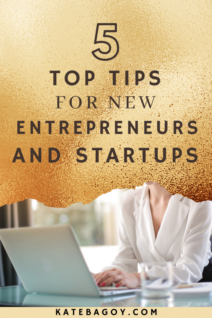 My Top Five Tips for New Entrepreneurs & Startup Founders 2