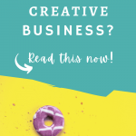 Building a Creative Business? Read This First. 1