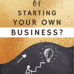 Thinking of Starting Your Own Business? 1