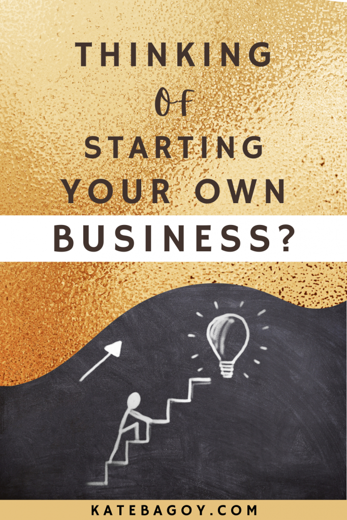 Thinking of Starting Your Own Business? 3