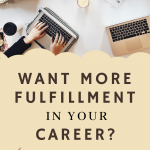 Want More Fulfillment in Your Career? 1